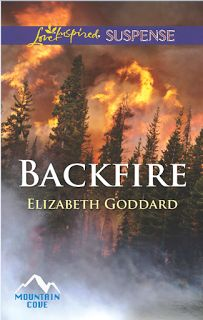 Giveaway at A Christian Writer's World ~~ Characters who grip your heart: Backfire by Elizabeth Goddard