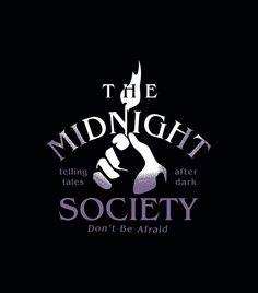 "Don't be afraid of the dark.... ""The Midnight Society"" black t-shirt."
