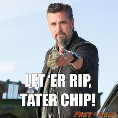 Heller!  Richard Rawlings from Gas Monkey Garage is my boyfriend.  Boo-kay?
