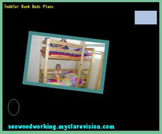 Toddler Bunk Beds Plans 192547 - Woodworking Plans and Projects!