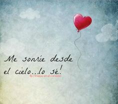 Me sonríe desde el cielo...lo sé! @trazosenelcorazon