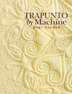 Trapunto by Machine by Hari Walner https://www.amazon.com/dp/1571200061/ref=cm_sw_r_pi_dp_x_XvdCyb5VZ3GW8