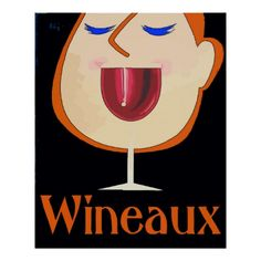 Wineaux, drinks wine in a glass poster
