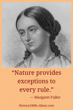 This quote, written by Margaret Fuller, explains to us how we can be one with nature by just letting it in. Margaret Fuller was a transcendentalist who believed that nature transcends from physical and emotional experiences.
