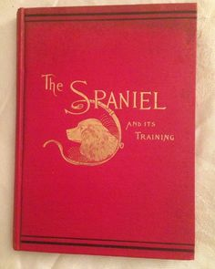 Rare 1890 1st Edition The Spaniel and its Training By Mercer, Dogs
