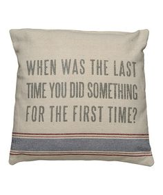 When was the last time you did something for the first time?  I love this!