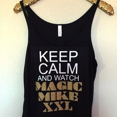 Keep Calm and Watch Magic Mike XXL - Slouchy Relaxed Fit  Tank - Ruffle – Ruffles with Love #magicmikexxl