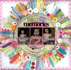 """""""Easter Memories"""". Love the assorted ribbons and buttons. Could also use scrap paper, but the ribbons are better!"""