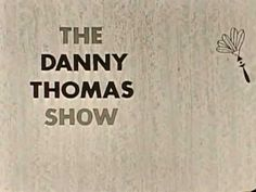 """""""The Danny Thomas Show"""" opening theme and credits."""
