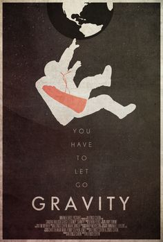 You Have to Let Go - Gravity Poster by Edwin Julian Moran II