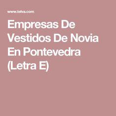 Empresas De Vestidos De Novia En Pontevedra (Letra E)