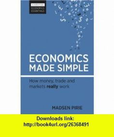 Statistics for business and economics 8th edition 9780132745659 economics made simple how money trade and markets really work harriman economic essentials 9780857191427 madsen pirie isbn 10 085719142x isbn 13 fandeluxe Images