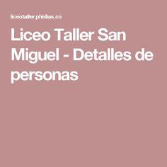 Liceo Taller San Miguel - Detalles de personas