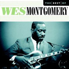 "Find release reviews and credits for The The Best of Wes Montgomery [Blue Note] - Wes Montgomery on AllMusic - 2005 - The ten cuts that make up this ""best of"" CD are…"