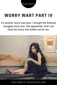 It's another worry wart post. I thought the financial struggles were over. But apparently, that's not what the future had written out for me. Worry Wart, Warts, Lifestyle Blog, No Worries, College, Thoughts, Future, University, Future Tense