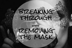 Breaking through...Removing the mask. #recovery #breakthrough #depression #bipolar