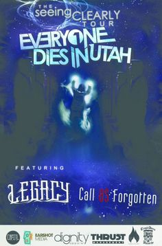 The Seeing Clearly Tour featuring: Everyone Dies in Utah, Legacy, Call Us Forgotten. Trek Kicks Off January 25th in Houston, TX