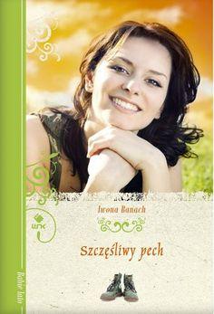 """Iwona Banach, """"Szczęśliwy pech"""", Nasza Księgarnia, Warszawa 2013. 283 strony"""