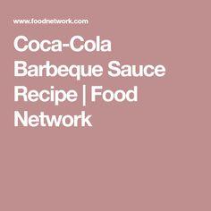 Coca-Cola Barbeque Sauce Recipe | Food Network