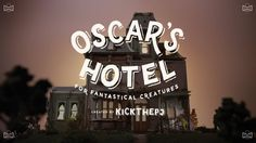 KickThePj's Oscar's Hotel for Fantastical Creatures