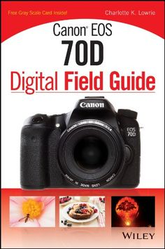 Canon EOS 70D Digital Field Guide for only $9.99