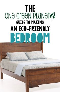 Your Guide to Making a Natural and Eco-friendly Bedroom http://onegr.pl/1qeLJyj #diy #liveclean #livegreen