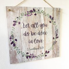 Items similar to Let All You Do Be Done In Love Plaque 1 Corinthians Sign Bible Verse Sign Love Plaque Wooden Bible Verse Plaque Scripture Plaque on Etsy Bible Verse Signs, Scripture Art, Verses, Painting Quotes, Painting On Wood, Wood Paintings, Love Signs, Diy Signs, Rustic Signs