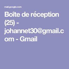 Boîte de réception (25) - johannet30@gmail.com - Gmail