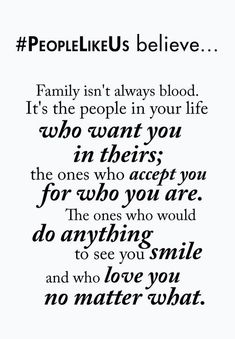 #PeopleLikeUs BELIEVE... motivational quotes on family and friends.
