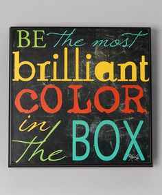 """Be the Most #Brilliant #Color in the box!"""