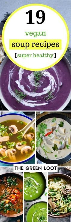 Vegan soup recipes that are super healthy and easy to make. Dairy-free and plant-based, full of potatoes, veggies and lentils. Most are gluten-free too. Enjoy! | The Green Loot #vegan #healthy