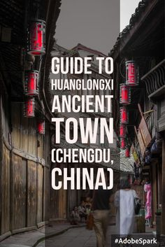 HuangLongXi Ancient Town is one of the Top Ten ancient towns in Chengdu (Sichuan, China). Read on for more travel ideas and tips of this scenic town. Vietnam Travel, Asia Travel, Travel Usa, Tokyo Travel, Travel Advice, Travel Guides, Shanghai, Places To Travel, Places To Visit