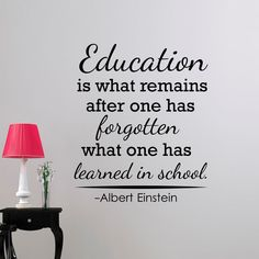 """Education Is What Remains"" Quote"