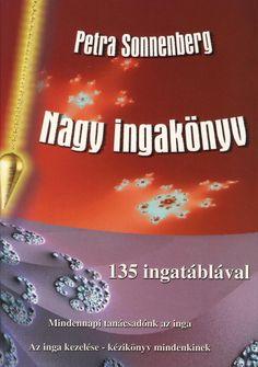 Petra Sonnenberg: Nagy ingakönyv by Bioenergetic Kiadó - issuu Petra, Tarot, Crystals, Reading, Pdf, Products, Health, Crystal, Reading Books