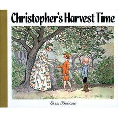 'Christopher's Harvest Time' by one of my top favs, Elsa Beskow