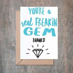 Thanks You're a Real Gem. Friend Card. Thank You card. Thank You Cards. Thank You Gift.