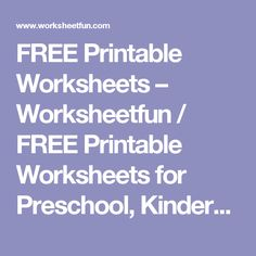 FREE Printable Worksheets – Worksheetfun / FREE Printable Worksheets for Preschool, Kindergarten, 1st, 2nd, 3rd, 4th & 5th Grade.