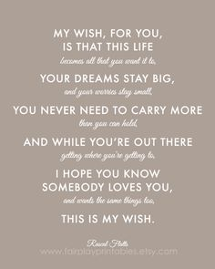 Quotes About Wedding & Love: What a nice baptism gift idea! Baptism Gift Rascal Flatts My Wish Quotes, Great Quotes, Quotes To Live By, Inspirational Quotes, Graduation Quotes College Inspirational, New Baby Quotes, College Quotes, Mommy Quotes, Motivational