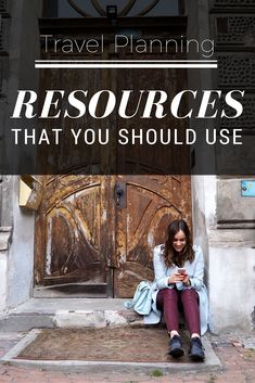 Travel Planning: Resources that you should use The best websites and apps to plan your trip!