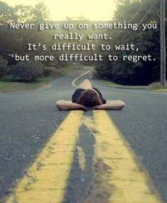 Never give up on something you really want. It's difficult to wait, but more difficult to regret. ... Be Sure To Visit ♥ http://www.Thanks2Net.com/ ♥