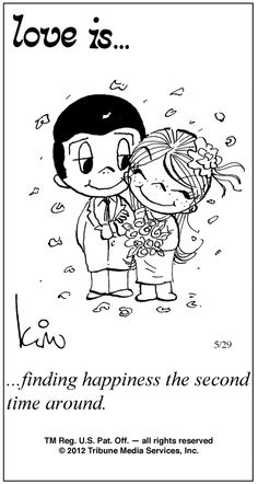 Love Is finding happiness the second time around. Second Marriage Quotes, Love And Marriage, Marriage Advice, Love Is Cartoon, Love Is Comic, New Love, Love You, Marriage Anniversary, 20th Anniversary