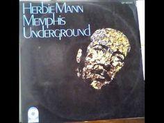 HERBIE MANN Memphis Underground - Full Album - YouTube