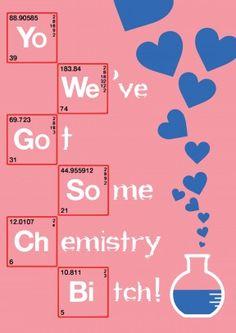 Chemistry Bitch| Rude Valentine's Day Card  Yo We've Got Some Chemistry Bitch!  A romantic valentine's day card for any breaking bad fan. If your drug of choice is love, this is the ideal card for your husband, wife, boyfriend or girlfriend.