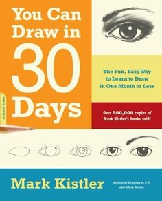 You Can Draw in 30 Days: The Fun, Easy Way to Learn to Draw in One Month or Less, http://www.amazon.com/dp/0738212415/ref=cm_sw_r_pi_awd_m.Utsb0RPBKDA