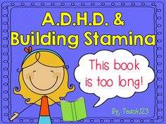 A.D.H.D. and Building Stamina!