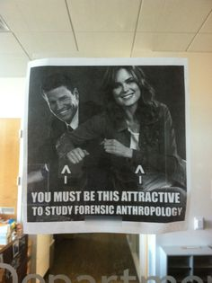 """""""You must be this attractive to study forensic anthropology""""  Posted at the entrance to an anthropology department  [click on this image to find a short clip and analysis of beauty standards across cultures]"""