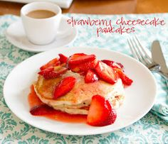 Chasing Some Blue Sky: Strawberry Cheesecake Pancakes