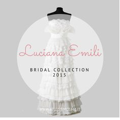 Luciana Emili for Bellissimo 1861 | Bridal Collection 2015 See more at: http://bit.ly/1H9jZ45  #bridal #collection #wedding #dress #inspiration #idea #designer #stylist #stilista #madeinitaly #madeinmarche #marche