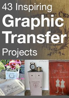 Beautiful graphic transfer projects! Discover how to make these yourself!