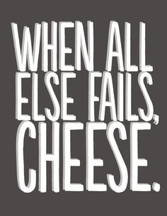 See more ideas about food humor quotes, food puns and cheese puns. Food Quotes, Me Quotes, Funny Quotes, Humor Quotes, Cheese Quotes, Cheese Puns, Cool Words, Wise Words, Cheese Lover